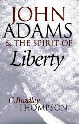 John Adams & the Spirit of Lib.-PB 9780700611812