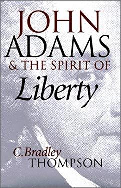 John Adams & the Spirit of Liberty 9780700609154