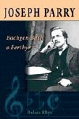 Joseph Parry: Bachgen Bach O Ferthyr 9780708312490