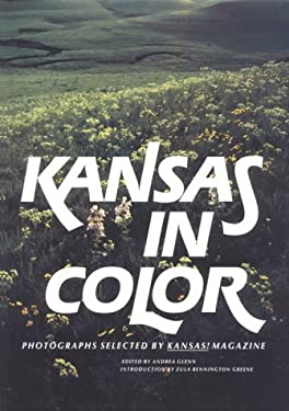Kansas in Color: Photographs Selected by Kansas! Magazine 9780700602292