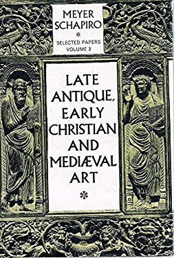 Late Antique, Early Christian and Mediaeval Art: Selected Papers.
