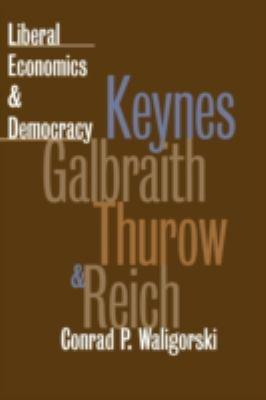 Liberal Economics & Democracy 9780700608034