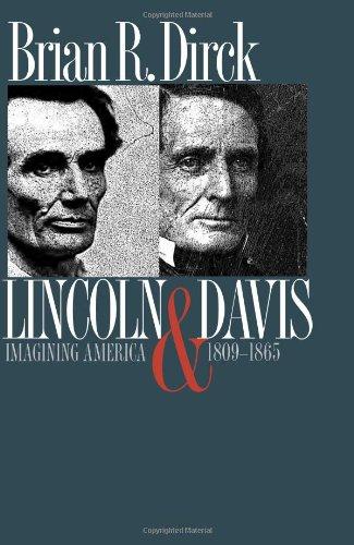 Lincoln and Davis: Imagining America, 1809-1865 9780700611379