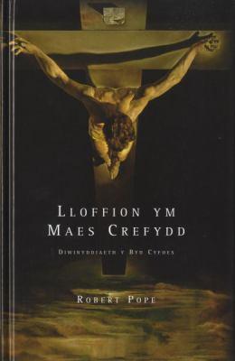 Llofion Ym Maes Crefydd: Ysgrifau Ar Crefydd Yn Y Byd Cyfoes 9780708320822