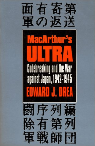 MacArthur's Ultra: Codebreaking and the War Against Japan, 1942-1945