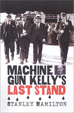 Machine Gun Kelly's Last Stand 9780700612475
