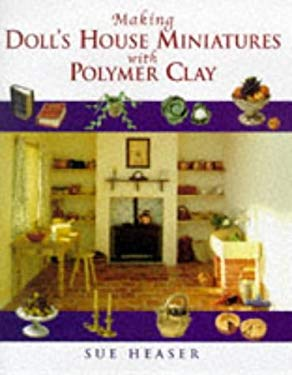 Making Doll's House Miniatures with Polymer Clay 9780706375909