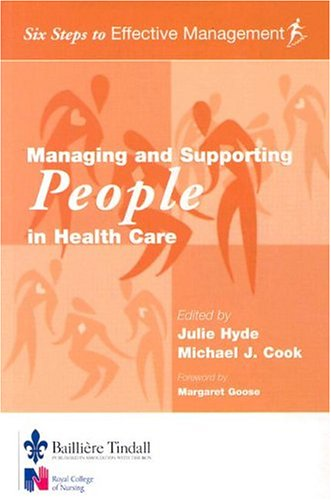 Managing and Supporting People in Health Care: Six Steps to Effective Management Series 9780702025532
