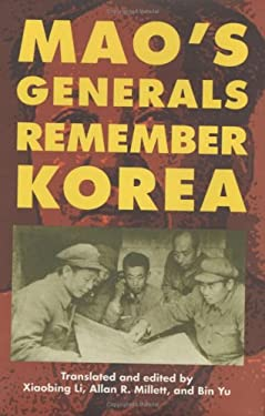 Mao's Generals Remember Korea 9780700610952
