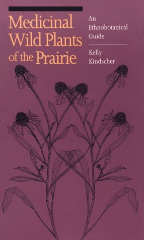 Medicinal Wild Plants of the Prairie: An Ethnobotanical Guide 9780700605279