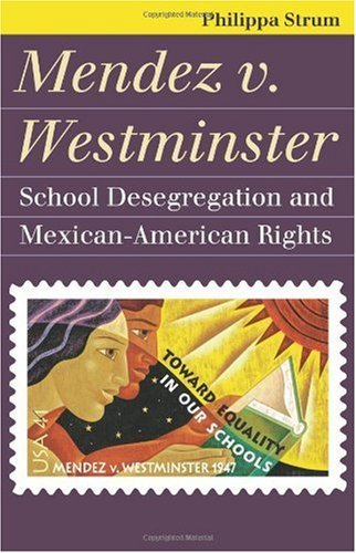 Mendez V. Westminster: School Desegregation and Mexican-American Rights 9780700617197