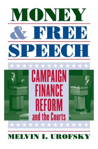 Money and Free Speech: Campaign Finance Reform and the Courts 9780700614035