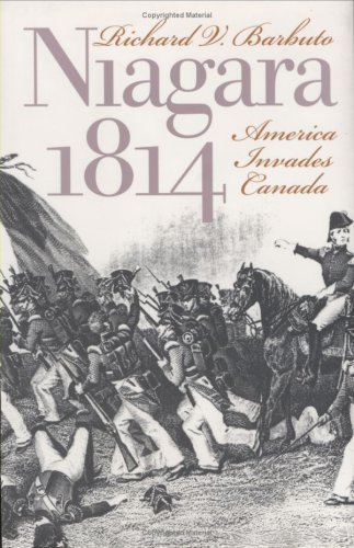 Niagara 1814: America Invades Canada 9780700610525