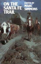On the Santa Fe Trail - Simmons, Marc