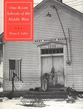 One-Room Schools of the Middle West: An Illustrated History 9780700606375