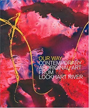 Our Way: Contemporary Aboriginal Art from Lockhart River 9780702236341