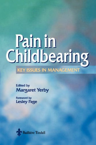 Pain Management in Childbearing: Key Issues in Management 9780702022999