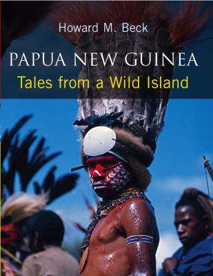 Papua New Guinea: Tales from a Wild Island 9780709084495