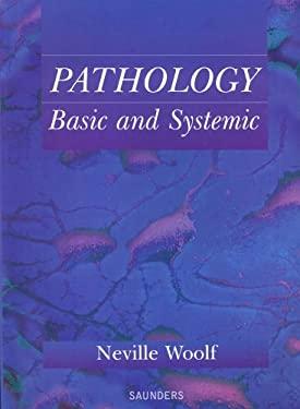 Pathology: Basic and Systemic 9780702022913