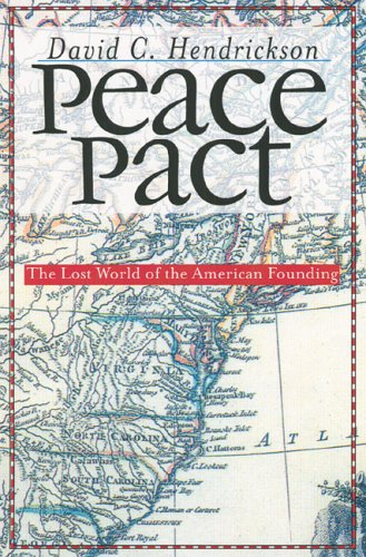 Peace Pact: The Lost World of the American Founding 9780700614936