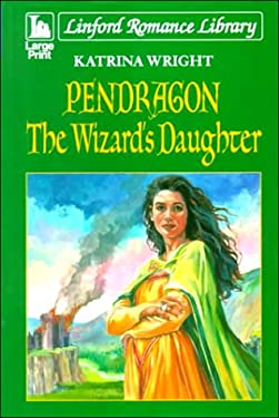 Pendragon 1: The Wizard's Daughter 9780708954416