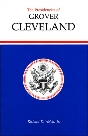 Presidencies of Grover Cleveland 9780700603558