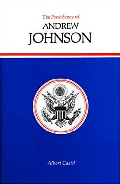 Presidency of Andrew Johnson 9780700601905