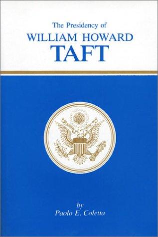 Presidency of William Howard Taft 9780700600960