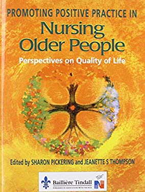 Promoting Positive Practice in Nursing Older People: Perspectives on Quality of Life 9780702020803