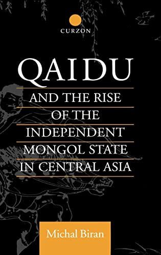 Qaidu and the Rise of the Independent Mongol State in Central Asia