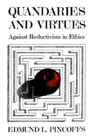 Quandaries and Virtues: Against Reductivism in Ethics 9780700603633