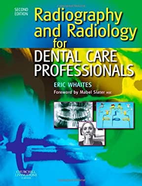 Radiography and Radiology for Dental Care Professionals 9780702030406