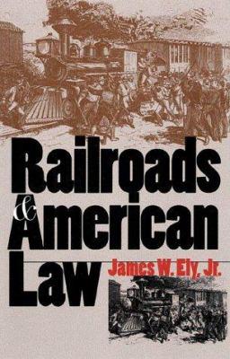 Railroads and American Law 9780700611447