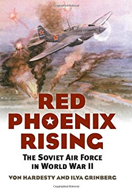 Red Phoenix Rising: The Soviet Air Force in World War II 9780700618286