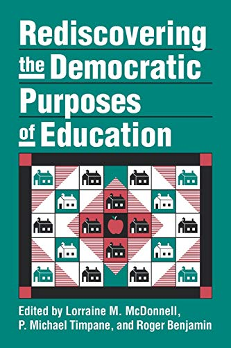 Rediscovering the Democratic Purposes of Education 9780700610273