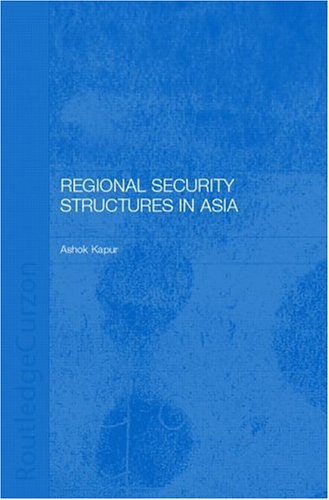 Regional Security Structures in Asia 9780700716166