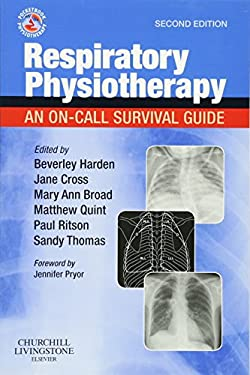 Respiratory Physiotherapy: An On-Call Survival Guide 9780702030031