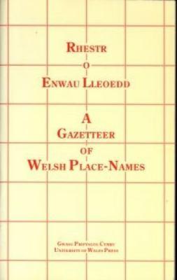 Rhestr o Enwau Lleoedd: Gazetteer of Welsh Place-names 9780708310380