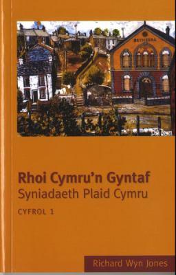 Rhoi Cymru'n Gyntaf: Syniadaeth Plaid Cymru