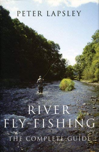 River Fly-Fishing: The Complete Guide 9780709071228