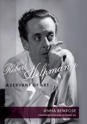 Robert Helpmann: A Servant of Art 9780702236785