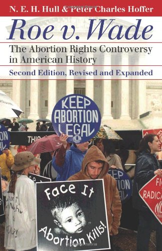 Roe v. Wade: The Abortion Rights Controversy in American History 9780700617548