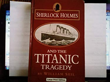 S.Holmes and the Titanic Tragedy