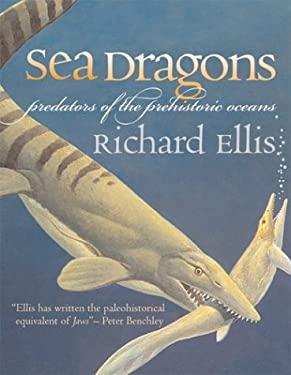 Sea Dragons: Predators of the Prehistoric Oceans 9780700612697