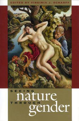 Seeing Nature Through Gender (PB) 9780700612857