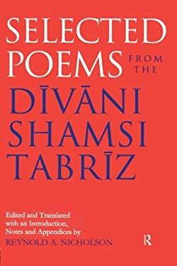 Selected Poems from the Divani Shamsi Tabriz 9780700704620