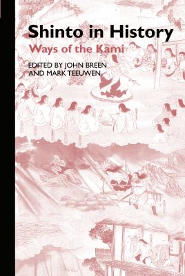 Shinto in History: Ways of the Kami 9780700711703