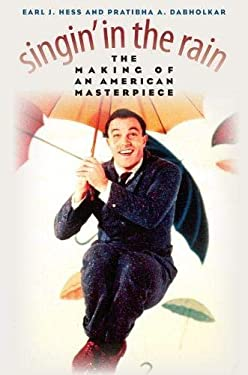 Singin' in the Rain: The Making of an American Masterpiece 9780700616565