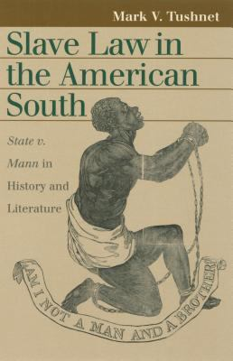 Slave Law in the American South 9780700612710