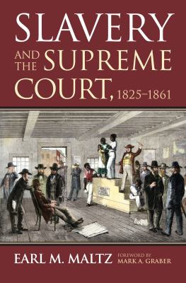 Slavery and the Supreme Court, 1825-1861 9780700616664